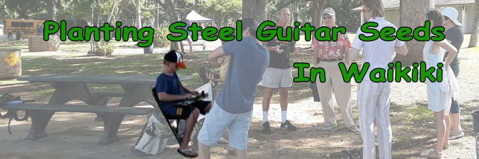 Planting Steel Guitar Seeds in Waikiki