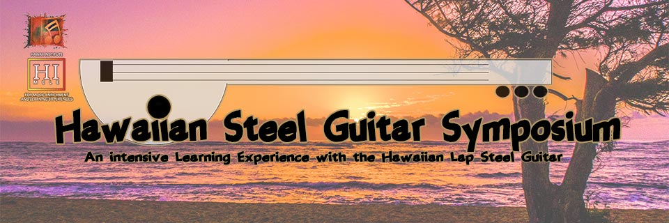 The Hawaiian Steel Guitar Symposium